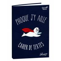 """Cahier de textes Quo Vadis """"Phoque j'y aille"""" 21 x 15 cm"""